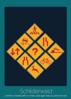 19. Schilderwald (alemán) Una calle tan llena de señalamientos viales que te pierdes.