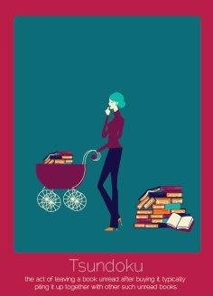 9. Tsundoku (japonés) El acto de dejar un libro que acabas de comprar sin leer, y dejarlo junto con otros libros que no has terminado de leer.